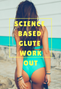 Science Based Glutes Workout